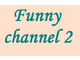 Funny channel 2