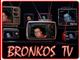 BRONKOS TV