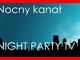 Muzyka Nocna! Night Party :) ZAPRASZAM!