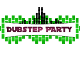 Dubstep PARTY
