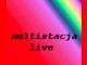Multistacja live